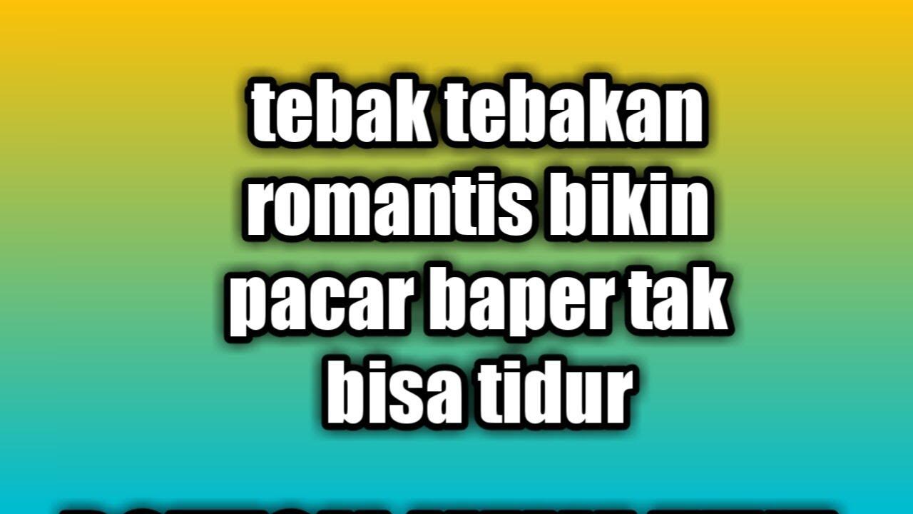 Tebak Tebakan Romantis Eyjul Isnan 2019 Youtube