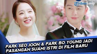 Park Seo Joon dan Park Bo Young Jadi Pasangan Suami Istri di Film Baru