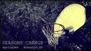 Seasons Change - For A Second