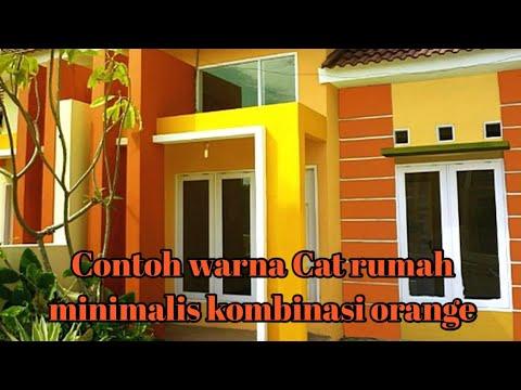 Model Cat Rumah Minimalis Kombinasi Orange Yang Banyak Di Minati Youtube