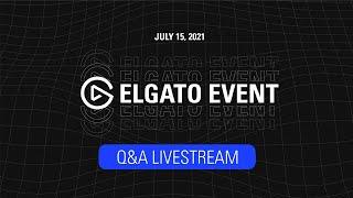 Elgato Event - Q&A Live Stream