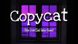 Billie Eilish - Copycat (Sofi Tukker Remix) | Lyrics Video & Terjemahan