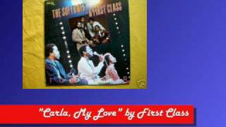"""Carla My Love"" - First Class + The Softones"
