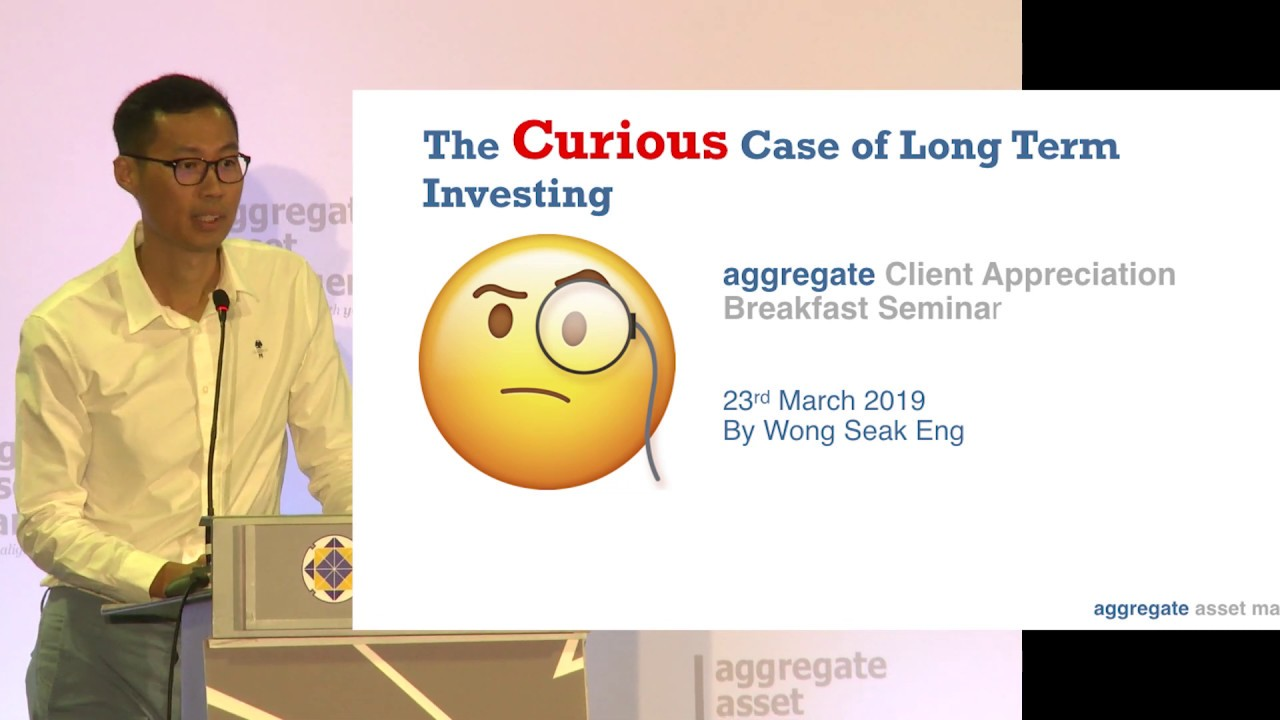 The Curious Case Of Long-Term Investing - by Wong Seak Eng