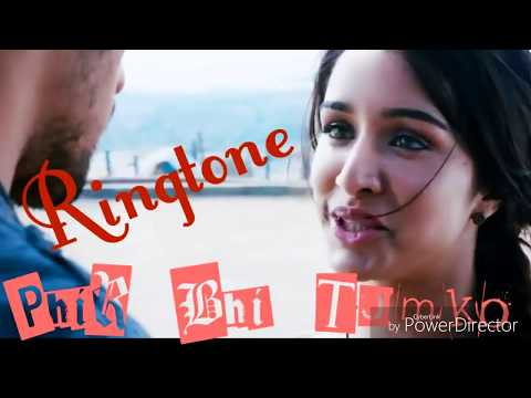 Phir Bhi Tumko - New Bollywood Song Ringtone - Film - (Half Girlfriend)