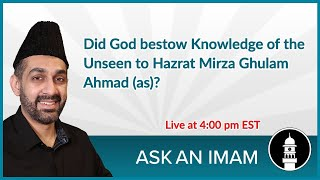 Knowledge of the Unseen | Ask an Imam