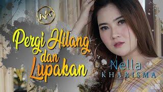 Download lagu Nella Kharisma - Pergi Hilang Dan Lupakan [OFFICIAL]