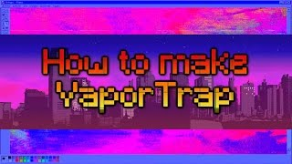 HOW TO MAKE VAPORTRAP