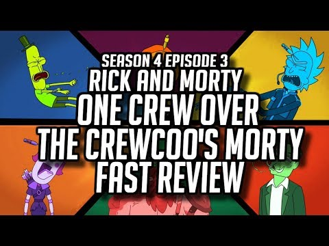 "Rick and Morty Season 4 Episode 3 ""One Crew Over The Crewcoo's Morty"" - Fast Review"