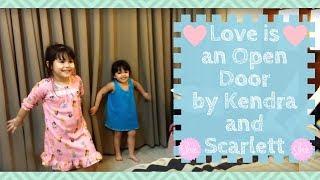 Love Is An Open Door by Kendra and Scarlett