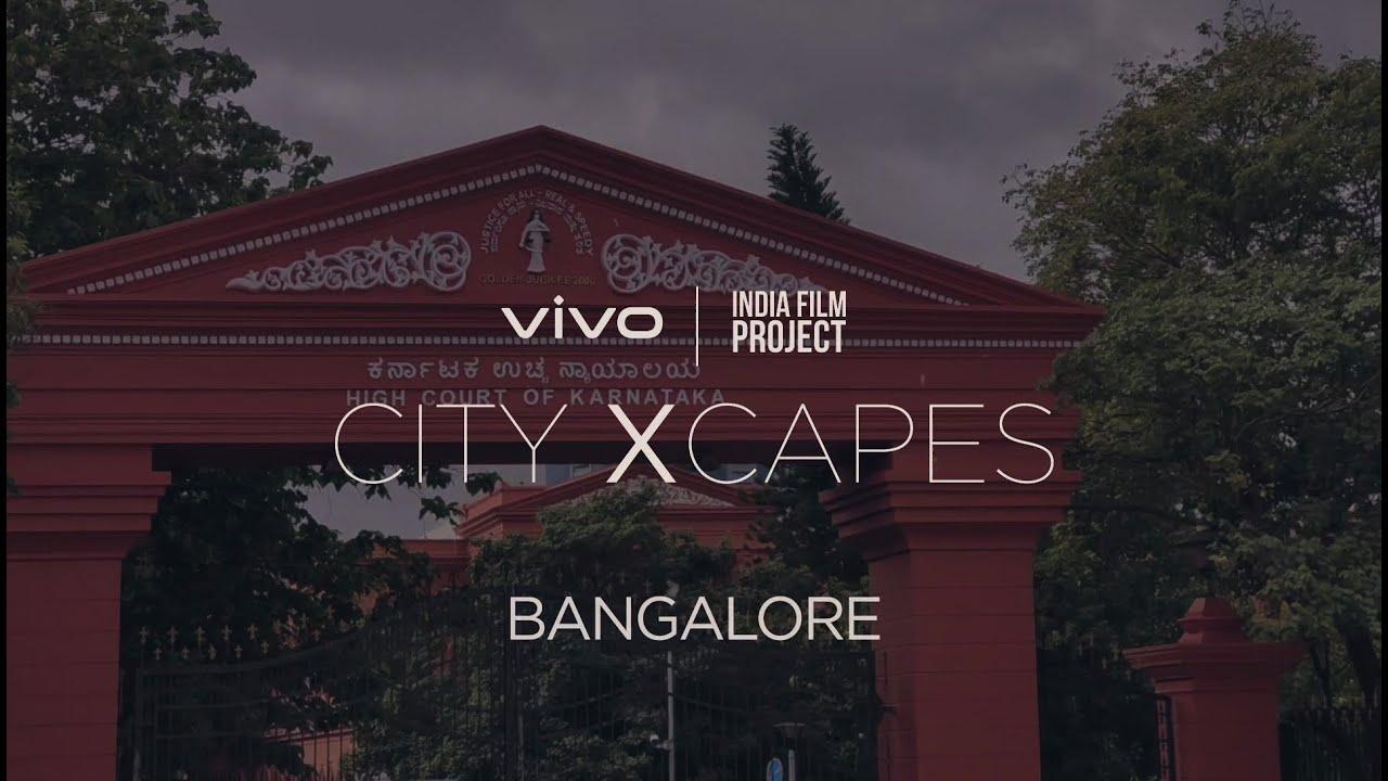 vivo x India Film Project | #vivocityXcapes : Bangalore