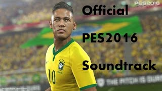 pes 2016 official soundtrack