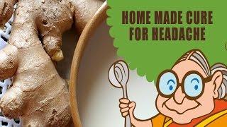Headache Home Remedies - Ayurvedic Natural Home Remedies for Migraine & Headache Cure - Aches & Pain