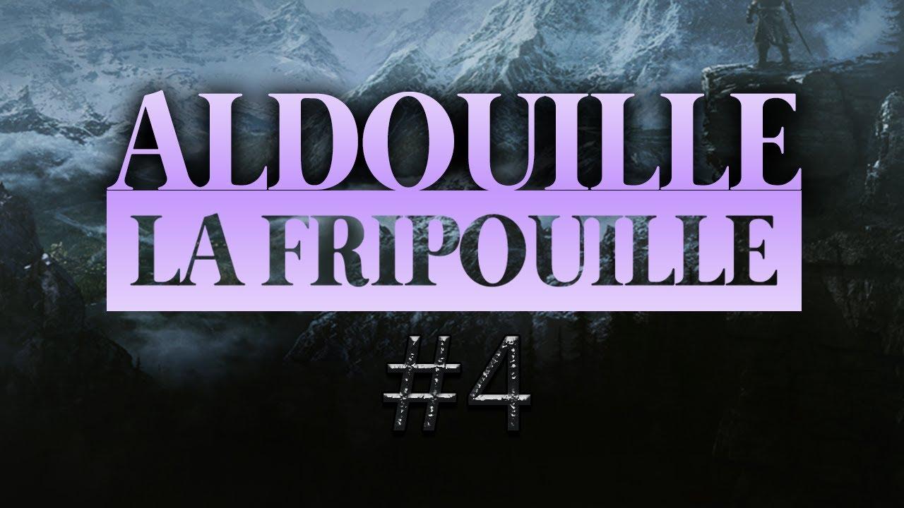 [FR] ALDERIATE - LET'S PLAY SKYRIM - ALDOUILLE LA FRIPOUILLE - ÉPISODE 4