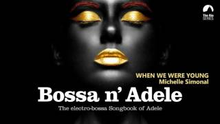 When We Were Young - Bossa n` Adele - The Sexiest Electro-bossa Songbook of Adele