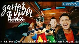 Ganas De Vivir Remix Kike Pavón FT Alex Zurdo Y Manny Montes Versión Álvin Y Las Ardillas
