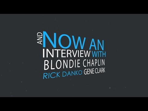 Unedited Blondie Chaplin, Rick Danko, Gene Clark Interview