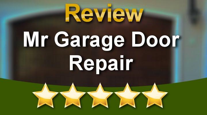 Mr Garage Door Repair Chandler AZ Superb 5 Star Reviews