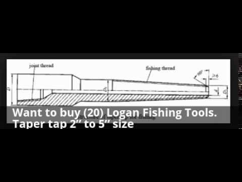 """Want To Buy (20) Logan Fishing Tools. Taper Tap 2"""" To 5"""" Size"""