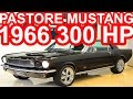 PASTORE Ford Mustang 302 Hard Top 1966 MT5 RWD 5.0 V8 300 hp