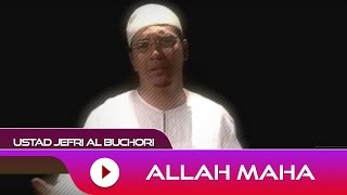 Ustad Jefri Al Buchori - Allah Maha | Official Video