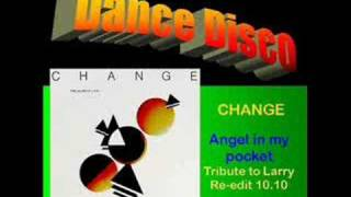 CHANGE: Angel in my pocket (Tribute to Larry re-edit 10.10)