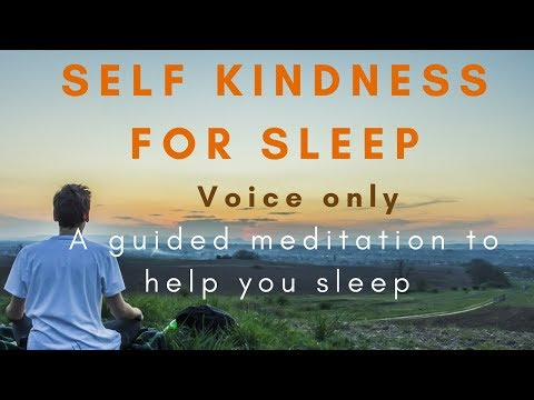 (with voice only) SELF KINDNESS FOR SLEEP A meditation to help you sleep