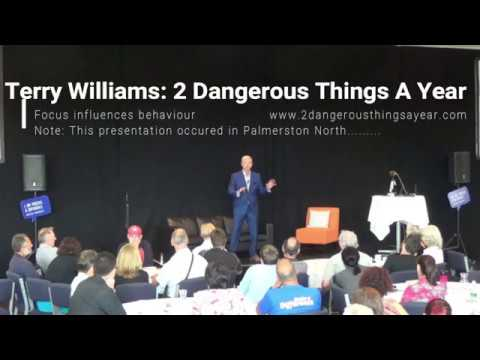 Terry Williams: 2 Dangerous Things A Year   Focus Influences Behaviour