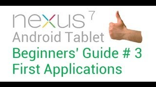 Part 3: The Complete Beginners' Guide to Nexus 7 Android Tablet