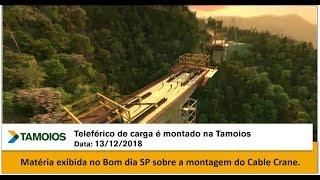 Teleférico de carga é montado na Tamoios