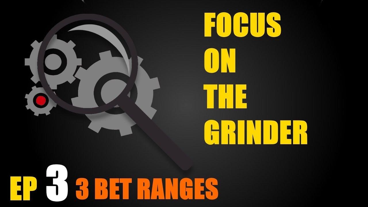 Download Focus On The Grinder: Ep 3 - 3 Bet Ranges