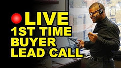 First-Time Buyer Lead Phone Call LIVE