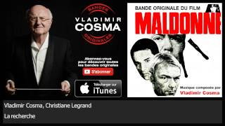 Vladimir Cosma, Christiane Legrand - La recherche