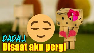 Download lagu Lirik Lagu Dadali Disaat Aku Pergi Terbaru MP3