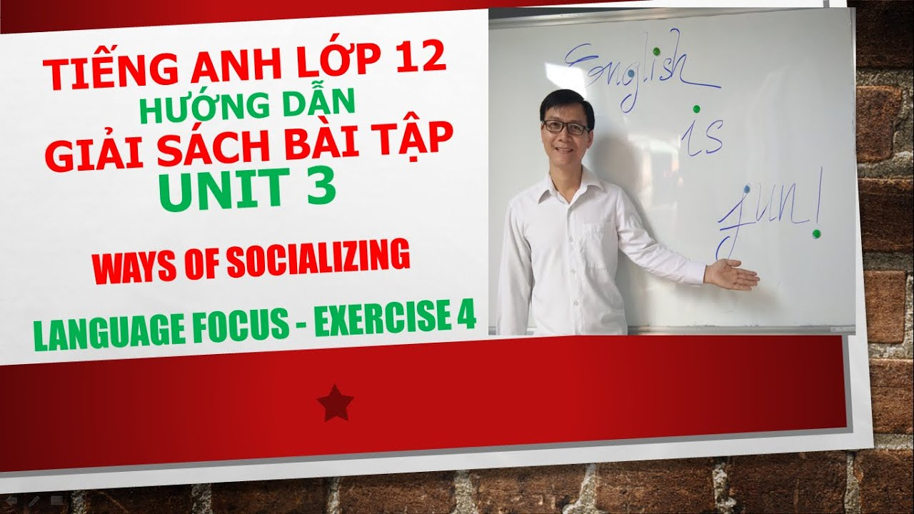 Tiếng Anh lớp 12 – Giải SBT – Unit 3 – Language focus – Exercise 4