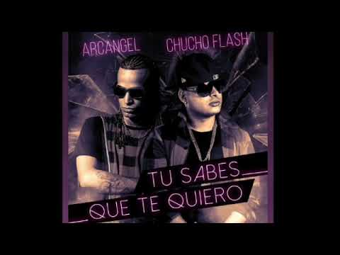 Tu Sabes Que te Quiero - Arcangel Ft. Chucho Flash [Audio Official]