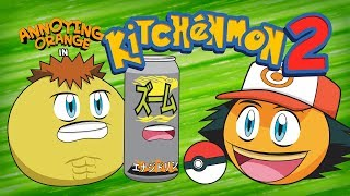 Annoying Orange - KitchenMon 2! (Pokemon Spoof)