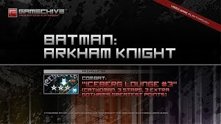 Batman: Arkham Knight (PS4) Gamechive (Combat Challenge 3: Iceberg Lounge #3, Catwoman, 3 Stars)