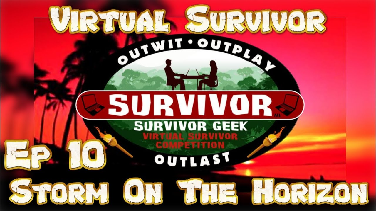 VIRTUAL SURVIVOR - Episode 10: Storm On The Horizon