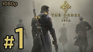The Order 1886 Walkthrough PART 1 [1080p] Gameplay Lets Play TRUE-HD QUALITY