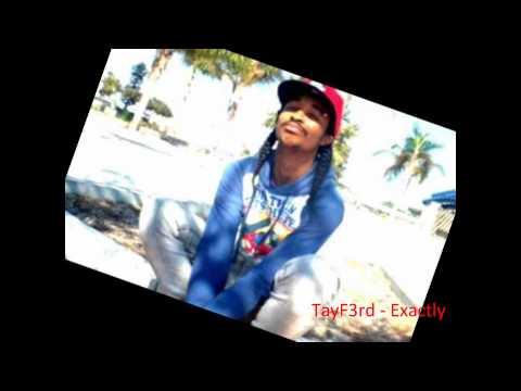 TayF3rd - Exactly (Digitaldripped.com) w/ Lyrics -DOWNLOAD LINK PROVIDED-