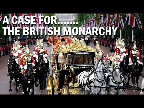 A Case FOR The British Monarchy