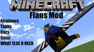 Minecraft Mod Showcase/Review Flans Mod [1.7.10] -Tanks,Airplanes,Cars,GUNS!