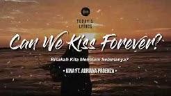Kina - Can We Kiss Forever (Lyrics dan terjemahan)