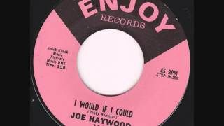Joe Haywood - I Would If I Could