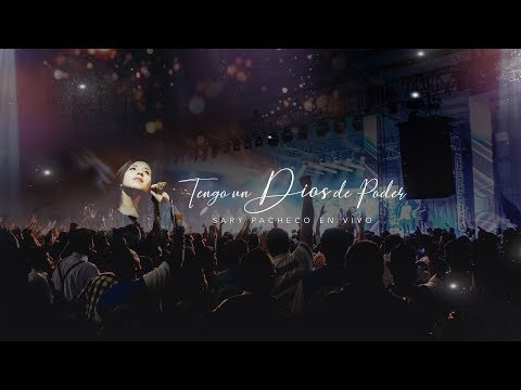 Tengo Un Dios De Poder (en Vivo) Cristo Vive 20 Aniversario / Sary Pacheco