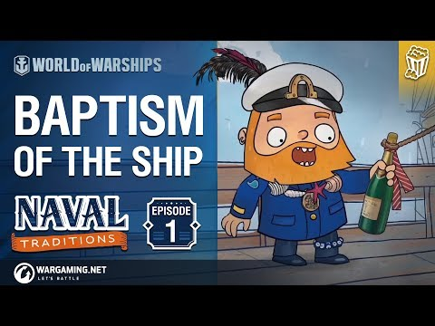 World of Warships - Naval Traditions: Baptism of the Ship