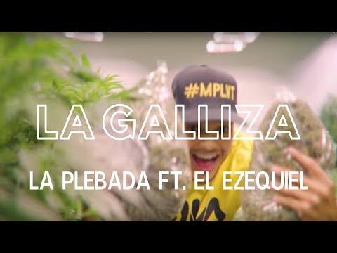 La Plebada - La Galliza Ft. El Ezequiel (Video Oficial)