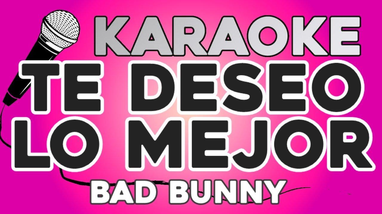 KARAOKE (Te deseo lo mejor - Bad Bunny)