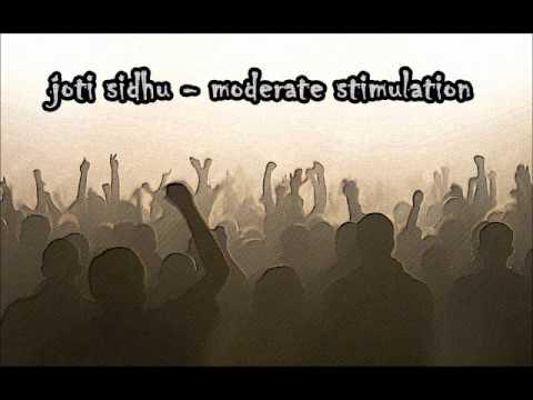joti sidhu - moderate stimulation